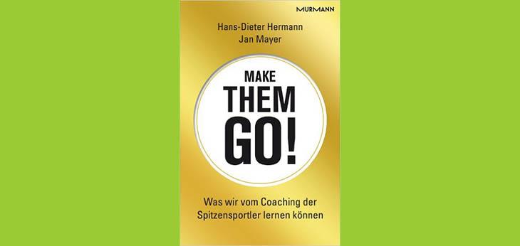 Bild MURMANN-Verlag | Artikel MAKE THEM GO! von Dr. Hermann und Dr. Mayer