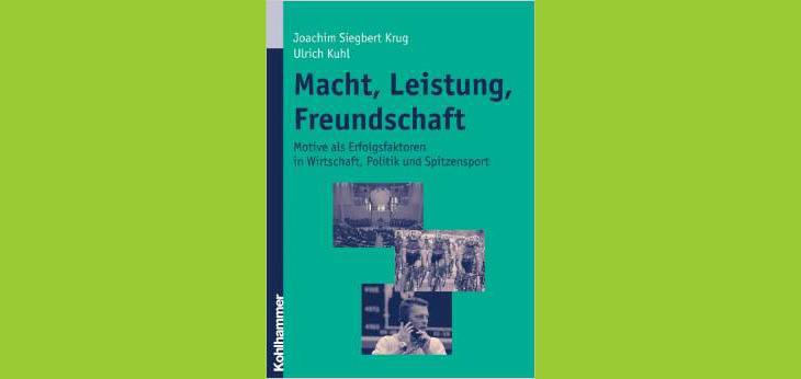 Bild Verlag: Kohlhammer | Artikel commov-Tipp: Macht, Leistung, Freundschaft von Joachim Siegbert Krug und Ulrich Kuhl