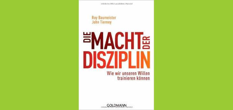 Bild Verlag: GOLDMANN   Artikel commov-Tipp: Die Macht der Disziplin von Roy Baumeister und John Tierney